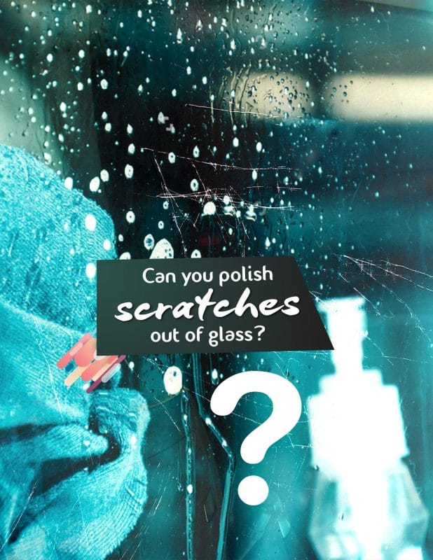 Can you polish Scratches out of glass